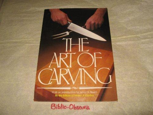 The Art of Carving, Editors of House & Garden, James A. Beard