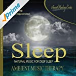 Sleep: Ambient Music Therapy (Natural...