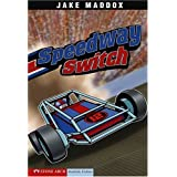 Speedway Switch (Impact Books. a Jake Maddox Sports Story)