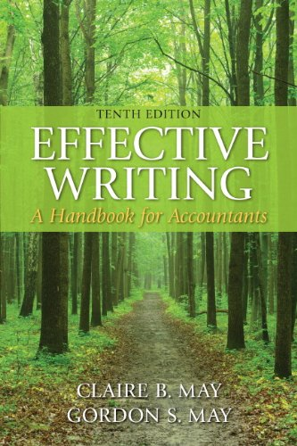 Effective Writing: A Handbook for Accountants (10th Edition), by Claire B. May, Gordon S. May