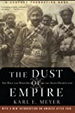The Dust of Empire: The Race for Mastery in The Asian Hearthland (1586482416) by Meyer, Karl