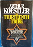 The Thirteenth Tribe: The Khazar Empire and Its Heritage (0091255503) by Koestler, Arthur