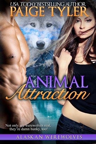 Paige Tyler - Animal Attraction (Alaskan Werewolves Book 1)