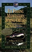 Amazon.com: Fly Fishing Midwestern Spring Creeks--Angler's Guide to Trouting the Driftless Area (9780964804715): Ross A.…