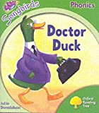 Oxford Reading Tree: Stage 2: Songbirds: Doctor Duck (Ort Songbirds Phonics Stage 2) Julia Donaldson