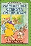 Marigold and Grandma on the Town (I Can Read Book 2) (0060208139) by Calmenson, Stephanie