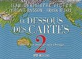 echange, troc Jean-Christophe Victor, Virginie Raisson, Frank Tétart - Le dessous des cartes : Tome 2 : Atlas d'un monde qui change