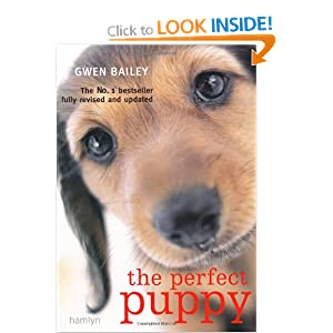 The Perfect Puppy: Britain's Number One Puppy Care Book