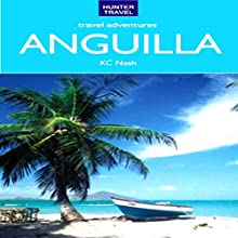 Anguilla Travel Adventures (       UNABRIDGED) by K. C. Nash Narrated by Steve Ryan