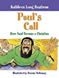 Paul's Call: How Saul Became a Christian [Hardcover]