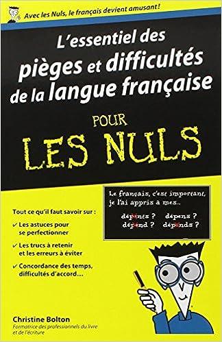L'essentiel des pièges et difficultés de la langue française pour les Nuls.
