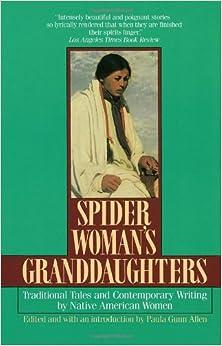 Spider womans granddaughters by paul gunn allen essay