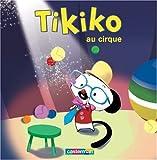 "Afficher ""Tikiko n° 8 Tikiko au cirque"""