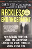 img - for Reckless Endangerment: How Outsized Ambition, Greed, and Corruption Created the Worst Financial Crisis of Our Time Reprint edition by Morgenson, Gretchen, Rosner, Joshua (2012) Paperback book / textbook / text book