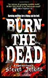 img - for Burn the Dead book / textbook / text book