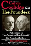 img - for Calvin Coolidge on The Founders: Reflections on the American Revolution & the Founding Fathers book / textbook / text book