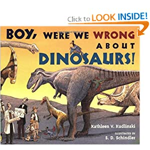 Boy, Were  We Wrong About Dinosaurs!