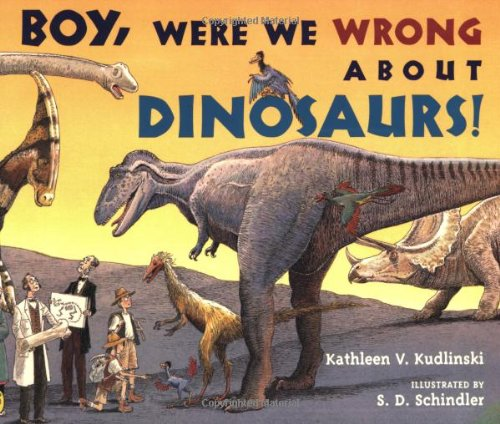 Boy! Were We Wrong About Dinosaurs