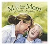 img - for M is for Mom: A Child's Alphabet (Alphabet Books) book / textbook / text book