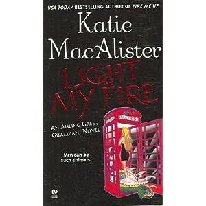 Light My Fire - Aisling Grey, Guardian, Book 3
