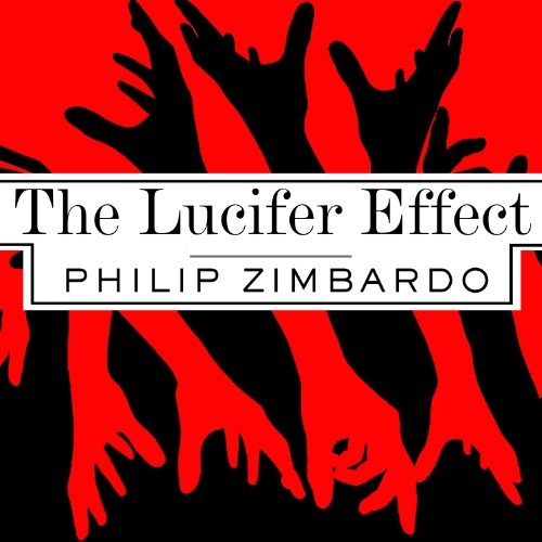 The Lucifer Effect: Understanding How Good People Turn