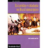 Escravidão e Cidadania no Brasil Monárquico