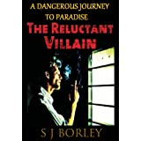 The Reluctant Villainby Stanley J. Borley