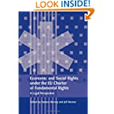 Economic and Social Rights under the EU Charter of Fundamental Rights: A Legal Perspective