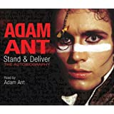 Stand and Deliver: The Autobiographyby Adam Ant