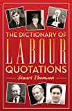 The Dictionary of Labour Quotations