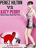 Perez Hilton Vs. Katy Perry: Fancy