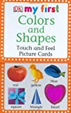 Jane Yorke Colors and Shapes: Touch and Feel Picture Cards (DK My First...(Flash Cards))