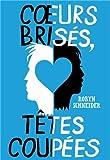 vignette de 'Coeurs brisés, têtes coupées (Robyn Schneider)'
