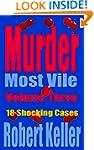 Murder Most Vile Volume 3: 18 Shockin...