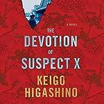 The Devotion of Suspect X | Keigo Higashino,Alexander O. Smith