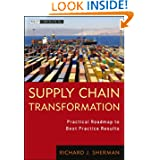 Supply Chain Transformation: Practical Roadmap to Best Practice Results (Wiley Corporate F&A)