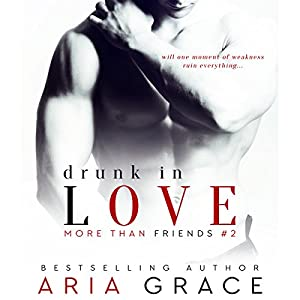 Drunk in Love: More than Friends, Book 2 Audiobook