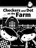 J. Torres Checkers and Dot at the Farm