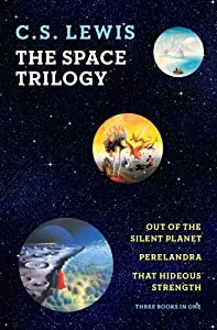 The Space Trilogy (Out of the Silent Planet, Perelandra, Thst Hideous Strength) by C.S Lewis