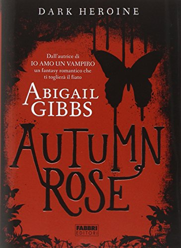 Autumn rose. Dark heroine