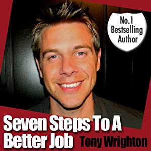 Seven Steps to a Better Job in 30 Minutes (Unabridged) | [Tony Wrighton]