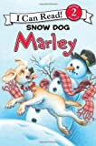 Marley: Snow Dog Marley (I Can Read Book 2)