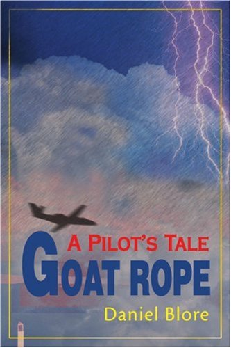 Goat Rope: A Pilot's Tale
