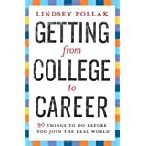 Getting From College To Career: 90 Things to Do Before You Join the Real Worldby Lindsey Pollak