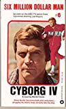 Cyborg IV (Six Million Dollar Man, No. 6) (0446786551) by Caidin, Martin