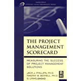 The Project Management Scorecard: Measuring the Success of Project Management Solutions