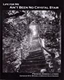 img - for Life for Me Ain't Been No Crystal Stair By Frances Bibbins Latimer (Stories from Virginia's Eastern Shore African American History) book / textbook / text book