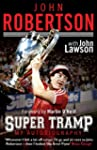 John Robertson: Super Tramp: My Autob...