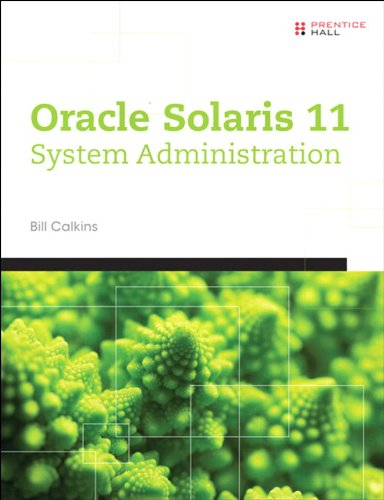 Bill Calkins - Oracle® Solaris 11 System Administration