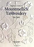 Beginner's Guide to Mountmellick Embroidery (Beginner's Guide to Needlecraft)